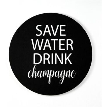 glasunderlägg save water drink champagne