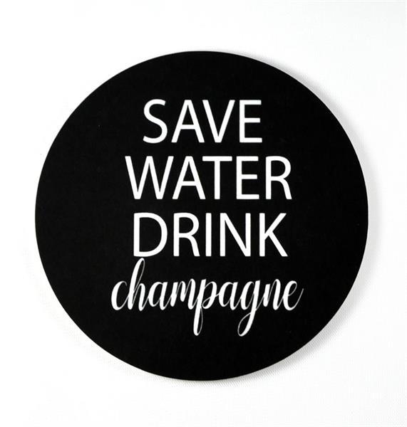 glasunderlägg save water drink champagne